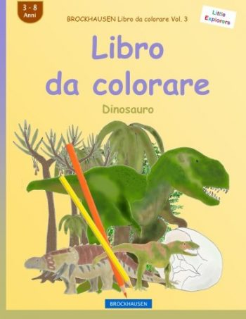 Brockhausen Libro Da Colorare Vol 3 Libro Da Colorare Dinosauro Volume 3 Copertina Flessibile 22 Apr 2016 0