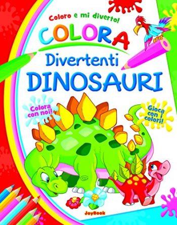 Colora Divertenti Dinosauri Copertina Flessibile 31 Mag 2015 0
