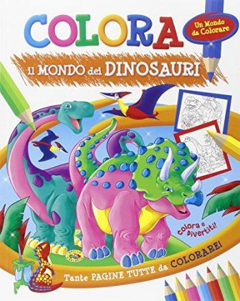 Colora Il Mondo Dei Dinosauri Ediz Illustrata Copertina Flessibile 31 Ott 2014 0