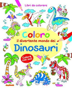 Coloro Il Divertente Mondo Dei Dinosauri Copertina Flessibile 31 Mag 2015 0