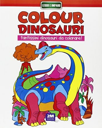 Colour Dinosauri Arancio Ediz Illustrata 0