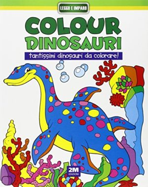 Colour Dinosauri Verde Ediz Illustrata 0