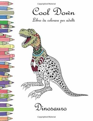 Cool Down Libro Da Colorare Per Adulti Dinosauro Copertina Flessibile 24 Nov 2018 0