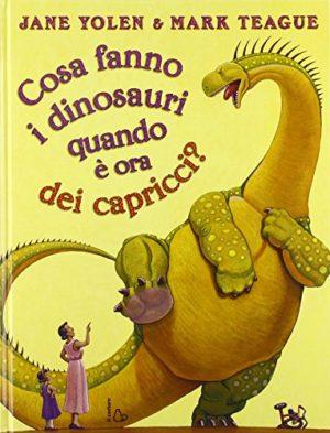 Cosa Fanno I Dinosauri Quando Ora Dei Capricci Ediz Illustrata Copertina Rigida 18 Feb 2015 0