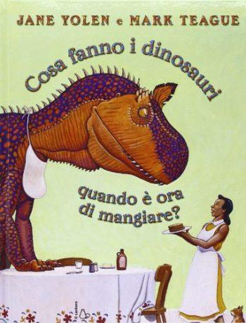 Cosa Fanno I Dinosauri Quando Ora Di Mangiare Ediz Illustrata Copertina Rigida 12 Feb 2014 0