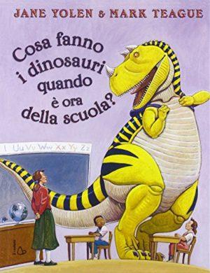 Cosa Fanno I Dinosauri Quando Ora Di Scuola Ediz Illustrata Copertina Rigida 18 Feb 2015 0