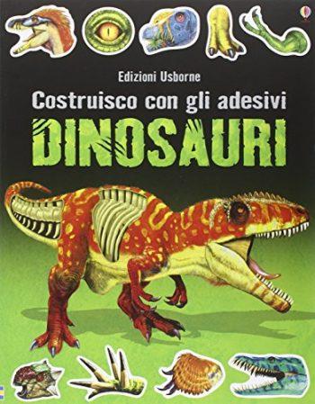 Dinosauri Costruisco Con Gli Adesivi Ediz Illustrata Copertina Flessibile 26 Mag 2016 0