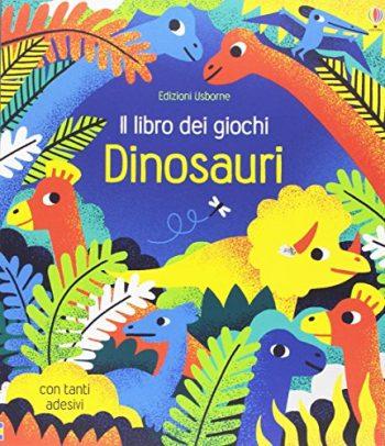 Dinosauri Il Libro Dei Giochi Con Adesivi Ediz Illustrata Copertina Flessibile 23 Feb 2017 0