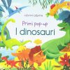 I Dinosauri Primi Pop Up Ediz Illustrata Cartonato 13 Ott 2016 0