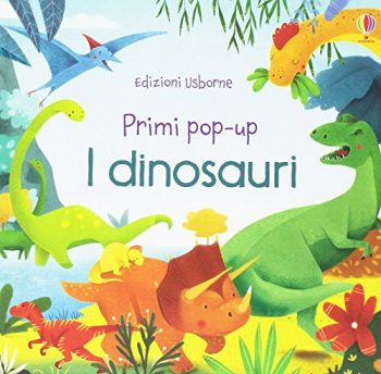 I Dinosauri Primi Pop Up Ediz Illustrata Cartonato 13 Ott 2016 0