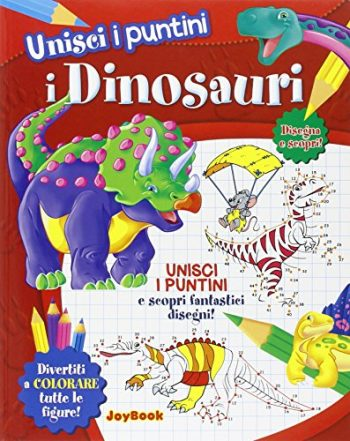 I Dinosauri Unisci I Puntini Copertina Flessibile 31 Dic 2014 0
