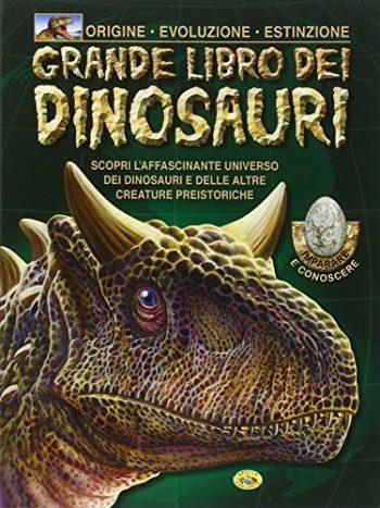 Il Grande Libro Dei Dinosauri Ediz Illustrata Copertina Flessibile 31 Gen 2015 0