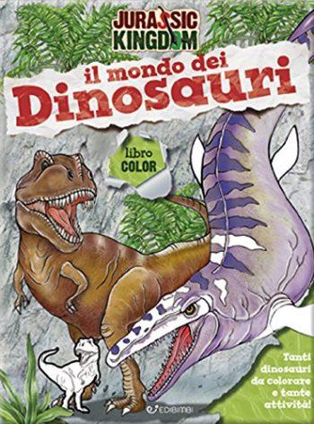 Il Mondo Dei Dinosauri Color Jurassic Kingdom Ediz A Colori Copertina Flessibile 24 Mag 2018 0