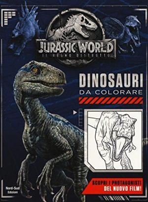 Jurassic World Dinosauri Da Colorare Ediz A Colori Copertina Flessibile 24 Mag 2018 0