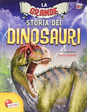 La Grande Storia Dei Dinosauri Copertina Flessibile 29 Apr 2016 0