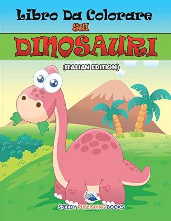 Libro Da Colorare Sui Dinosauri Copertina Flessibile 20 Giu 2015 0