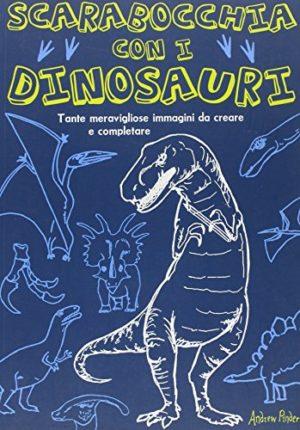 Scarabocchia Con I Dinosauri Ediz Illustrata Copertina Flessibile 21 Ago 2014 0
