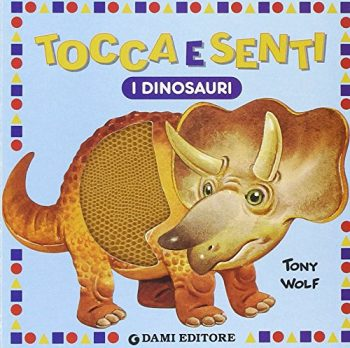 Tocca E Senti I Dinosauri Copertina Flessibile 23 Ott 2002 0
