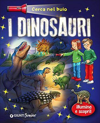 Dinosauri Cerca Nel Buio Illumina E Scopri Con Gadget Copertina Flessibile 12 Feb 2014 0