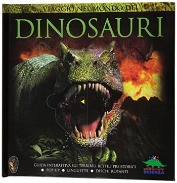 Viaggio Nel Mondo Dei Dinosauri Copertina Rigida 28 Set 2011 0